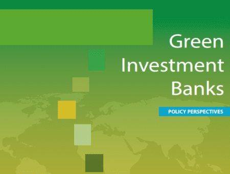 Green Investment Banks – Policy Perspectives