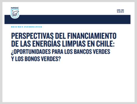 Perspectivas del Financiamiento del las Energías Limpias en Chile: ¿Oportunidades para los Bancos Verdes y los Bonos Verdes?
