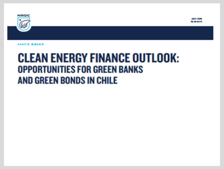 Clean Energy Finance Outlook: Opportunities for Green Banks and Green Bonds in Chile