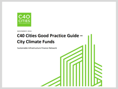 C40 Cities Good Practice Guide: City Climate Funds