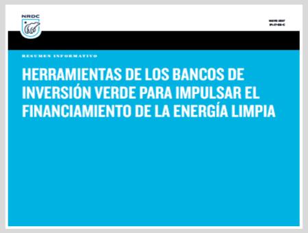 Herramientas de los bancos de inversión verde para impulsar el financiamiento de la energía limpia – Resumen informativo