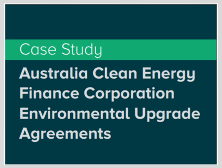 Australia Clean Energy Finance Corporation Environmental Upgrade Agreements