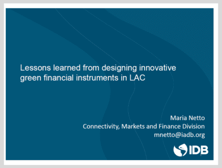 Lessons learned from designing innovative green financial instruments in LAC