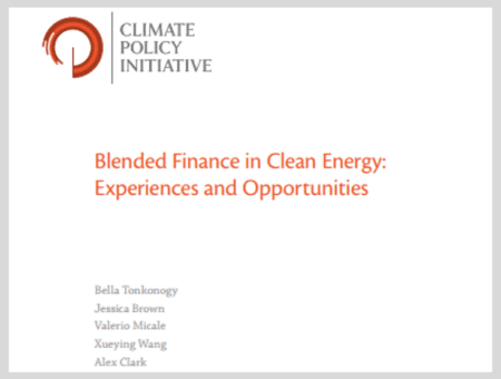 Blended Finance in Clean Energy: Experiences and Opportunities