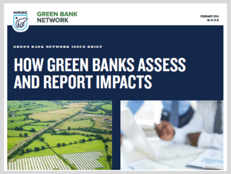How Green Banks Assess and Report Impacts